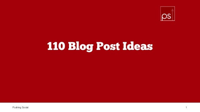 Pushing Social 110 Blog Post Ideas 1