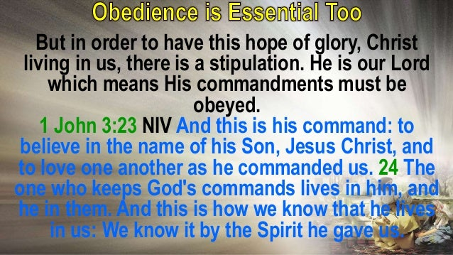 By the Spirit we can know we are in Him and He is in us because we are obeying His command. And what is that command? That...