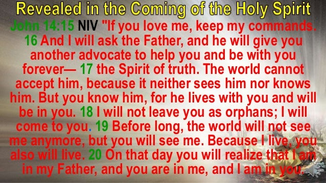"""""""On that day…"""" the day the Father sends the Helper, Counselor, the Spirit of Truth. This day is the day of Pentecost. Some..."""