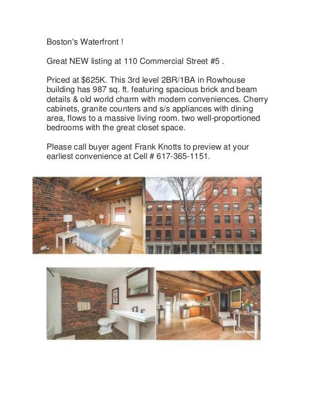 Boston's Waterfront ! Great NEW listing at 110 Commercial Street #5 . Priced at $625K. This 3rd level 2BR/1BA in Rowhouse ...