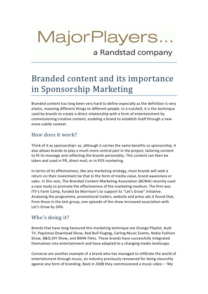 Branded content and its importance in Sponsorship Marketing<br />Branded content has long been very hard to define especia...