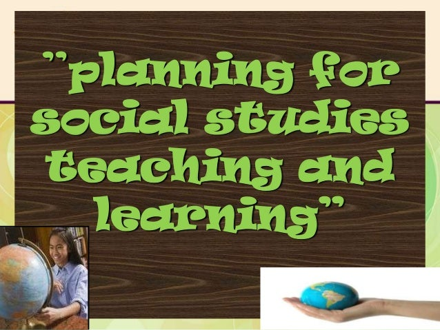 """""""planning forsocial studiesteaching and  learning"""""""