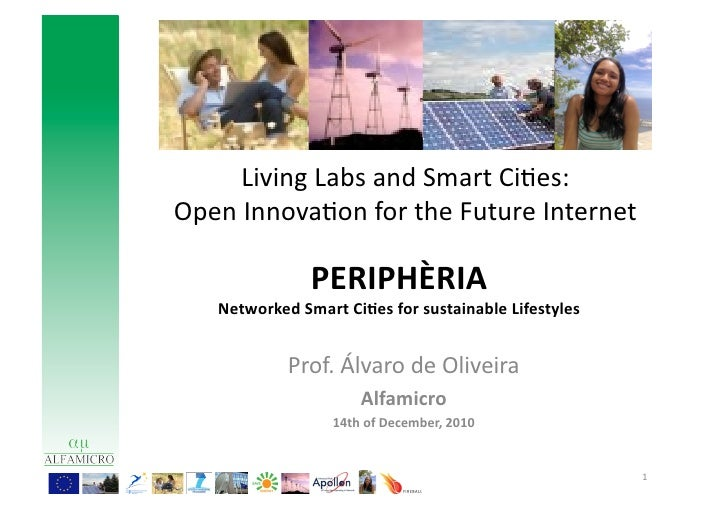 Living Labs and Smart Ci9es:  Open Innova9on for the Future Internet                      PERIPHÈR...