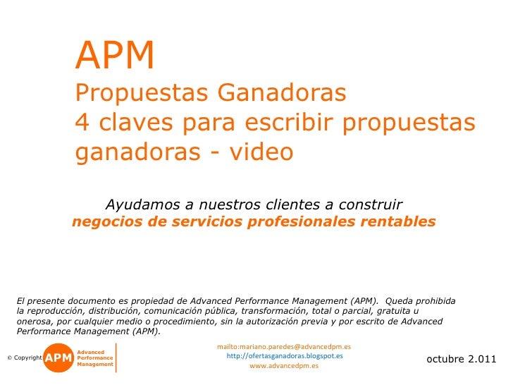 APM   Propuestas Ganadoras 4 claves para escribir propuestas ganadoras - video  octubre 2.011 El presente documento es pro...