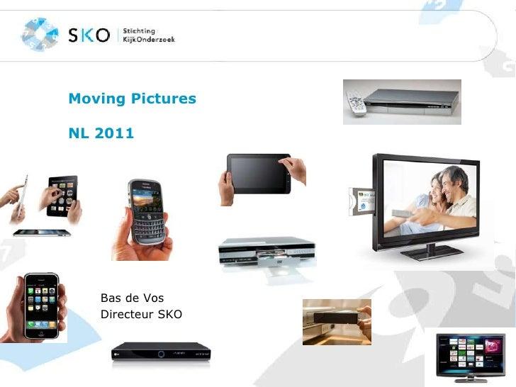 MovingPicturesNL 2011<br />Bas de Vos <br />Directeur SKO<br />
