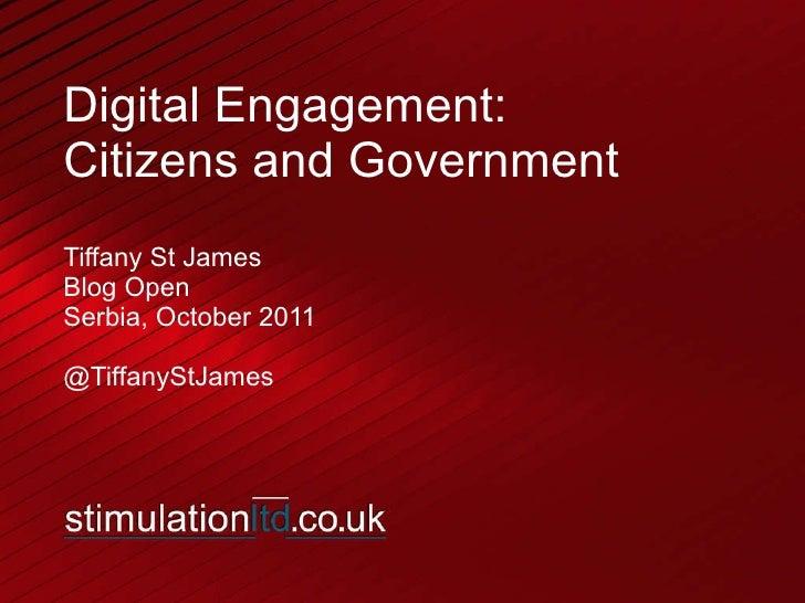 Digital Engagement: Citizens and Government Tiffany St James Blog Open Serbia, October 2011 @TiffanyStJames
