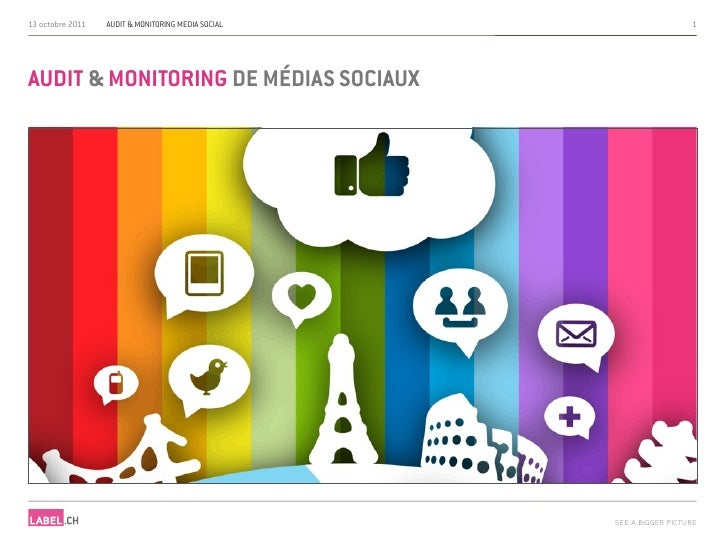 13 octobre 2011   AUDIT & MONITORING MÉDIA SOCIAL                     1AUDIT & MONITORING DE MÉDIAS SOCIAUX               ...