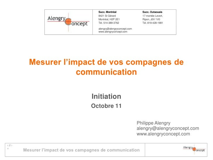 Mesurer l'impact de vos compagnes de communication<br />Initiation<br />Octobre 11<br />Philippe Alengry<br />alengry@alen...
