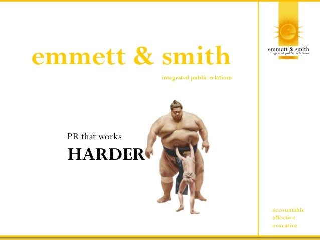 emmett & smith integrated public relations  PR that works  HARDER accountable effective evocative