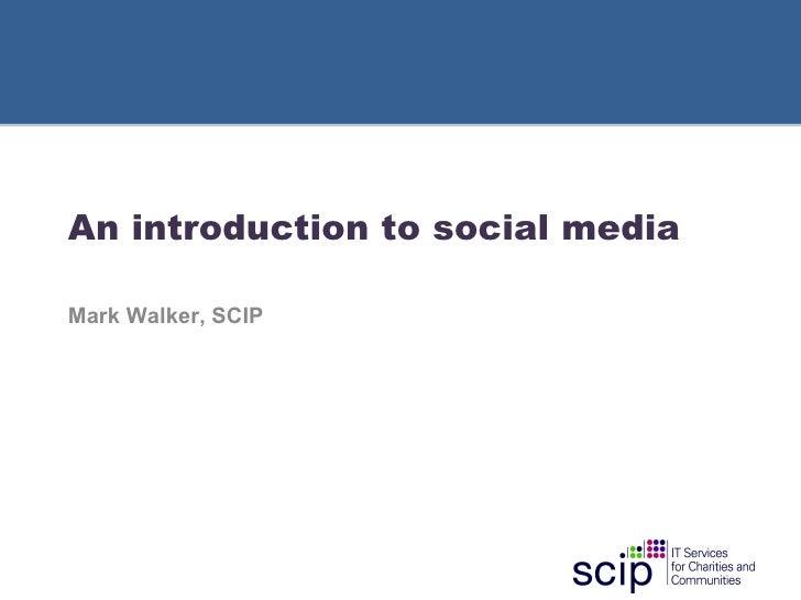 An introduction to social media Mark Walker, SCIP