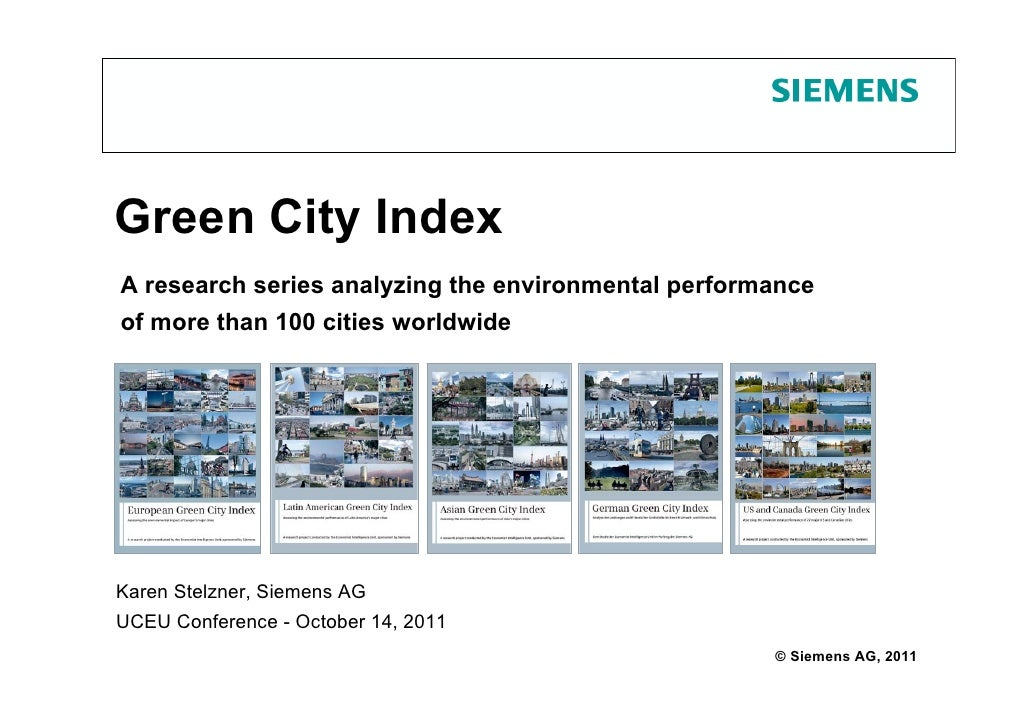 Green City IndexA research series analyzing the environmental performanceof more than 100 cities worldwideKaren Stelzner, ...