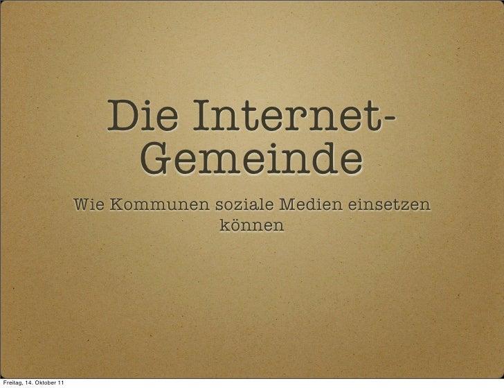 Die Internet-                              Gemeinde                          Wie Kommunen soziale Medien einsetzen        ...