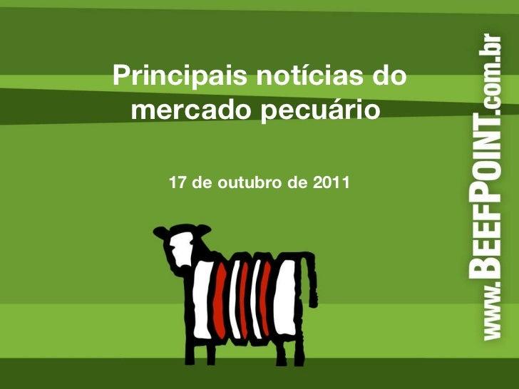 Principais notícias do mercado pecuário  17 de outubro de 2011
