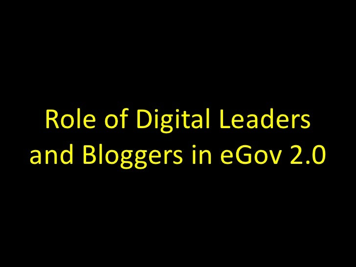 Role of Digital Leadersand Bloggers in eGov 2.0