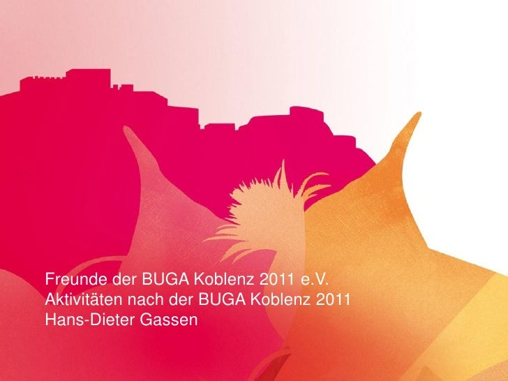 Freunde der BUGA Koblenz 2011 e.V.Aktivitäten nach der BUGA Koblenz 2011Hans-Dieter Gassen