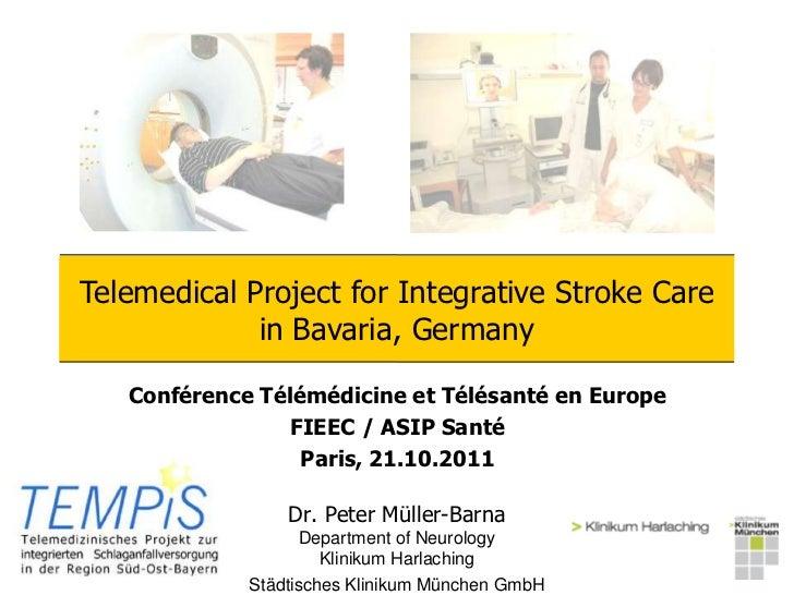 Telemedical Project for Integrative Stroke Care             in Bavaria, Germany   Conférence Télémédicine et Télésanté en ...