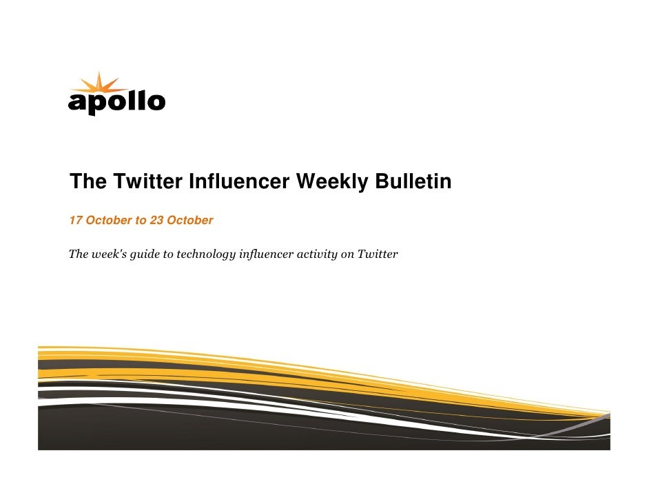 The Twitter Influencer Weekly Bulletin17 October to 23 OctoberThe weeks guide to technology influencer activity on Twitter