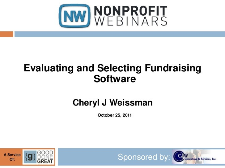 Evaluating and Selecting Fundraising                          Software                     Cheryl J Weissman              ...