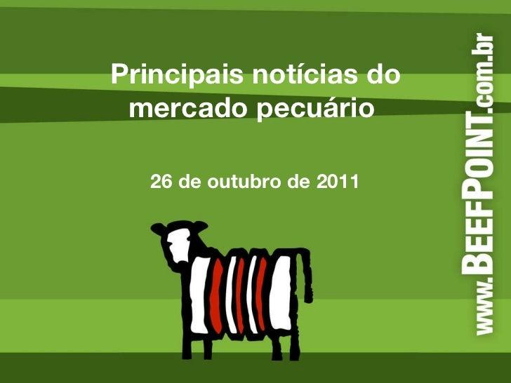 Principais notícias do mercado pecuário  26 de outubro de 2011