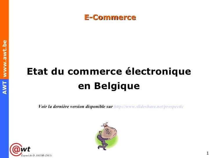 E-CommerceAWT www.awt.be                     Etat du commerce électronique                                                ...