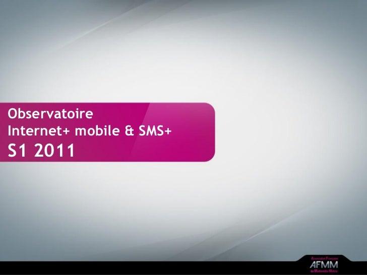 ObservatoireInternet+ mobile & SMS+S1 2011