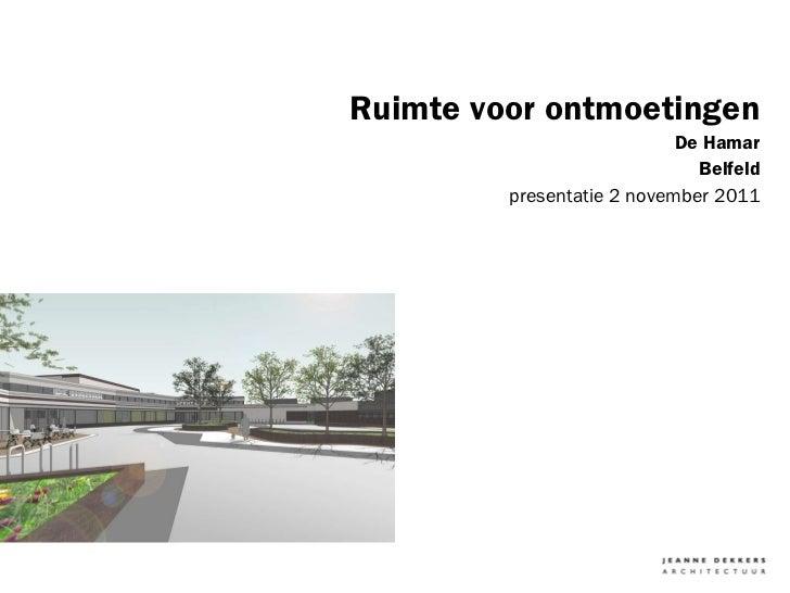 Ruimte voor ontmoetingen De Hamar Belfeld presentatie 2 november 2011