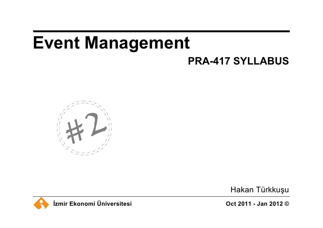 Event Management                               PRA-417 SYLLABUS                                      Hakan Türkkuşu  İzmir...