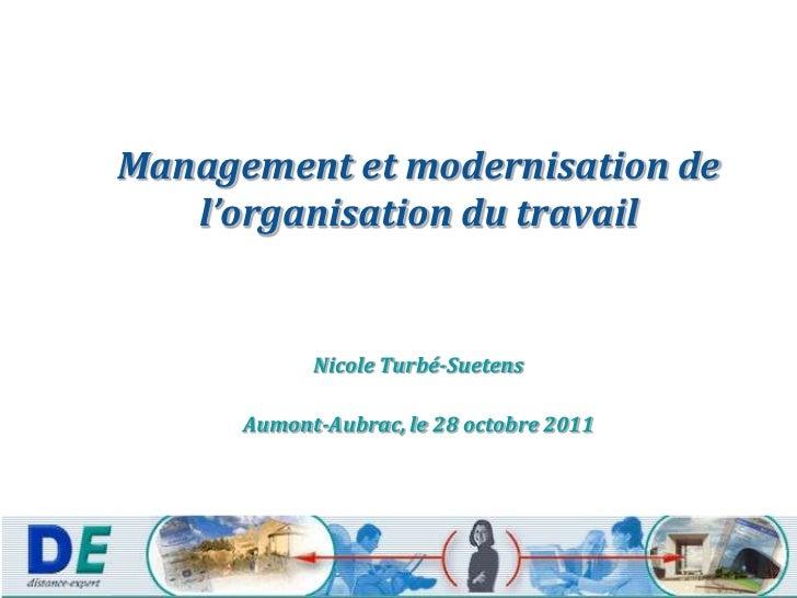 Management et modernisation de   l'organisation du travail            Nicole Turbé-Suetens      Aumont-Aubrac, le 28 octob...