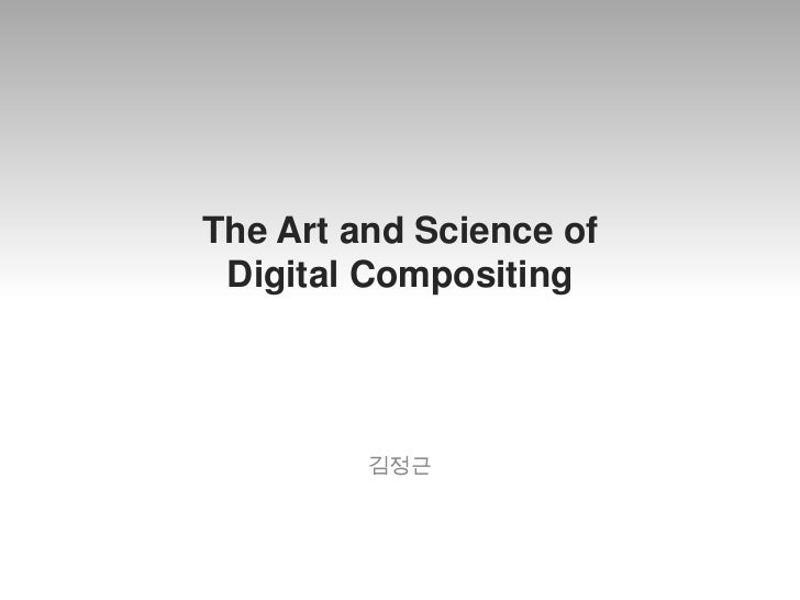 The Art and Science of Digital Compositing         김정근