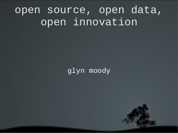 open source, open data,  open innovation <ul>glyn moody </ul>