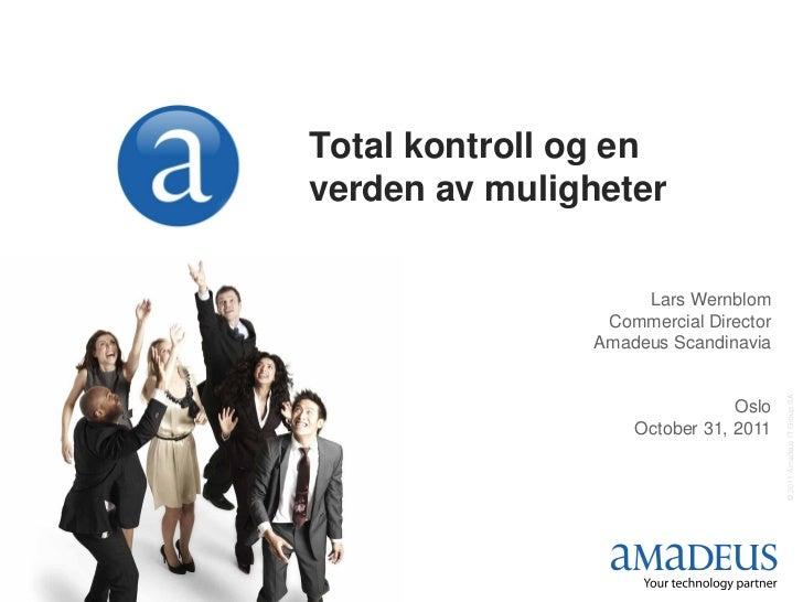 Total kontroll og enverden av muligheter                    Lars Wernblom                Commercial Director              ...
