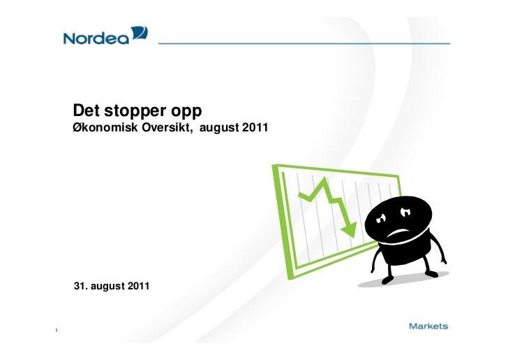 Det stopper opp    Økonomisk Oversikt, august 2011    31. august 20111