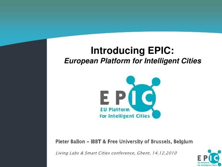 Pieter Ballon - Introducing EPIC: European Platform for Intelligent Cities