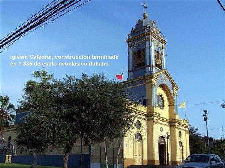 Iglesia Catedral, construcción terminada en 1.885 de estilo neoclásico italiano.