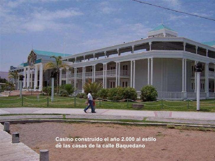 Casino construido el año 2.000 al estilo de las casas de la calle Baquedano