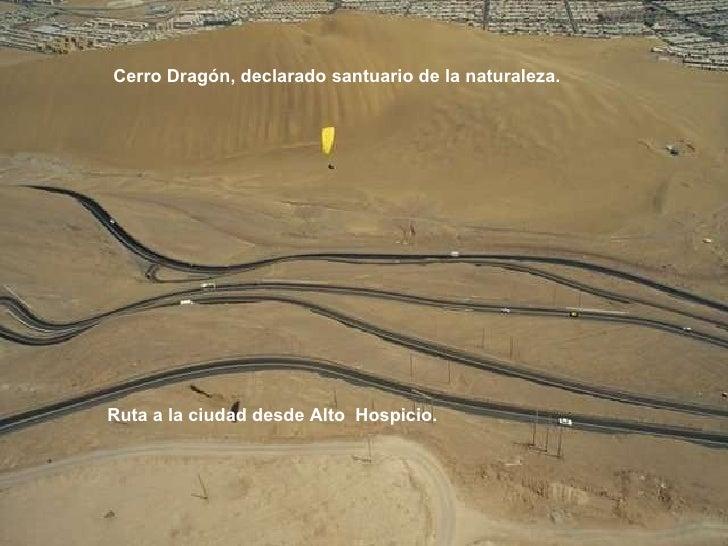 Ruta a la ciudad desde Alto  Hospicio. Cerro Dragón, declarado santuario de la naturaleza.