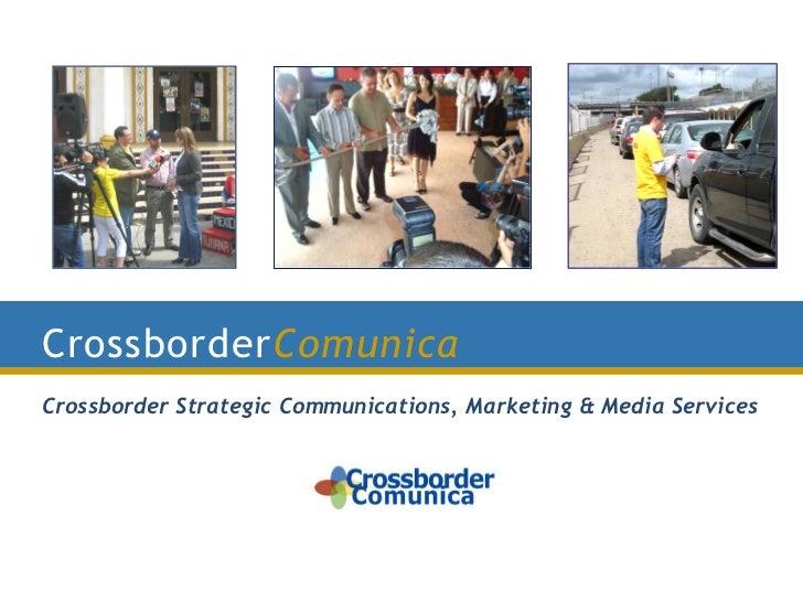 CrossborderComunicaCrossborder Strategic Communications, Marketing & Media Services