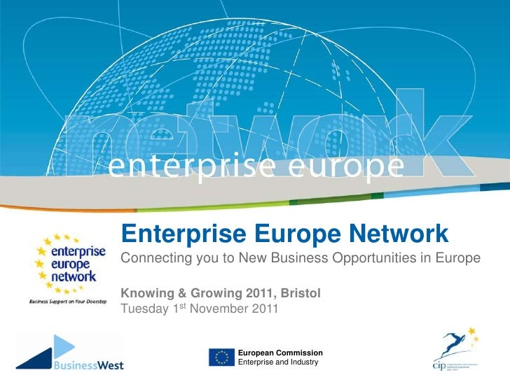 Enterprise Europe Network      Title    Connecting you to New Business Opportunities in Europe      Sub-title    Knowing &...