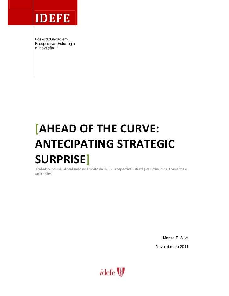 IDEFEPós-graduação emProspectiva, Estratégiae Inovação[AHEAD OF THE CURVE:ANTECIPATING STRATEGICSURPRISE]Trabalho individu...