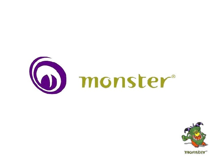 www.monster.com• monster.com the child company of Monster  Worldwide, Inc. was established to provide  the premier global ...