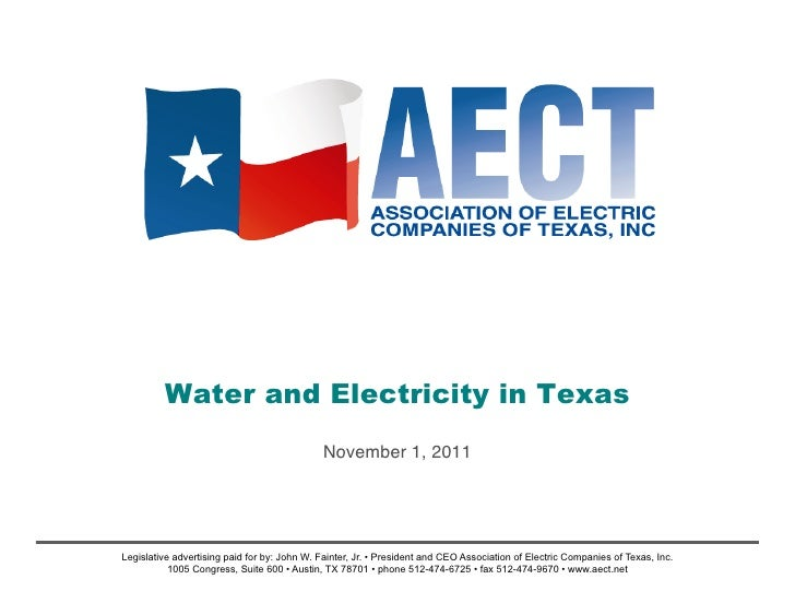 Water and Electricity in Texas                                              November 1, 2011!Legislative advertising paid ...