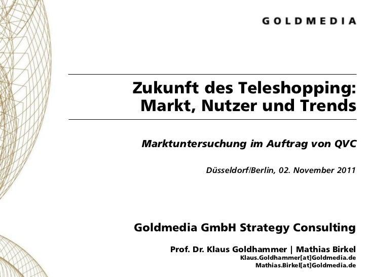Zukunft des Teleshopping: Markt, Nutzer und Trends Marktuntersuchung im Auftrag von QVC             Düsseldorf/Berlin, 02....