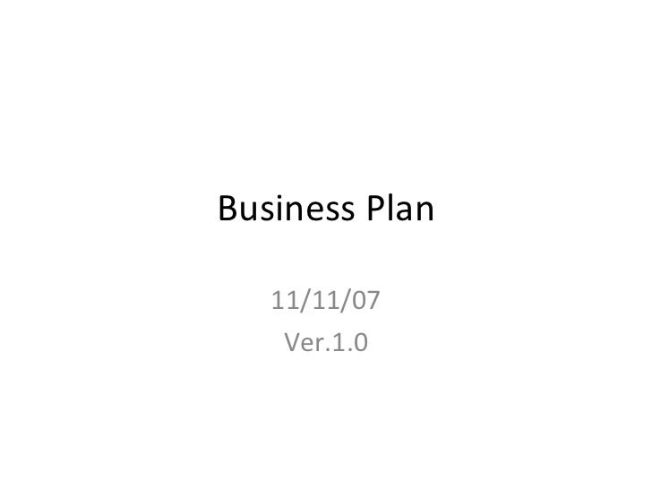 Business Plan 11/11/07 Ver.1.0
