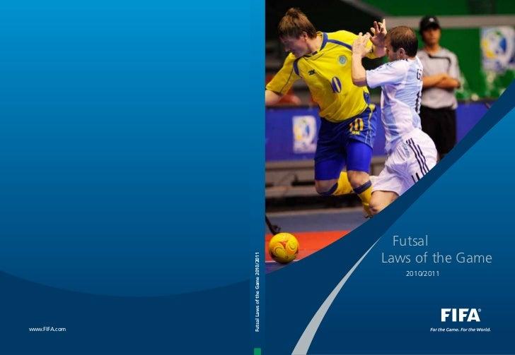 Futsal               Futsal Laws of the Game 2010/2011                                                   Laws of the Game ...