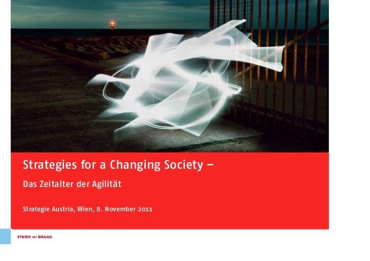 Strategies for a Changing Society –Das Zeitalter der AgilitätStrategie Austria, Wien, 8. November 2011                    ...