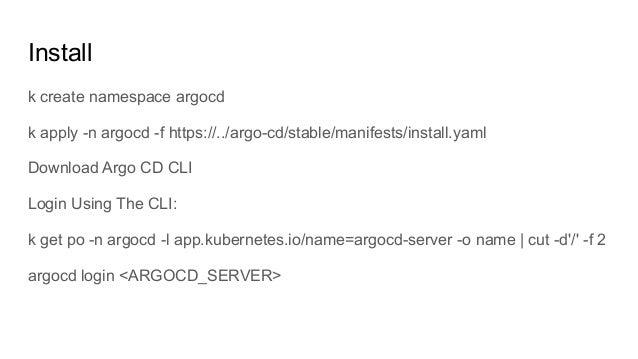 more: https://argoproj.github.io/argo-cd/ https://github.com/argoproj/argocd-example-apps https://kustomize.io/ https://ww...