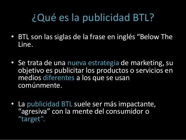 Suele ser el complemento de  campañas en medios de  comunicación tradicionales,  denominadas sobre la línea  (traducción l...
