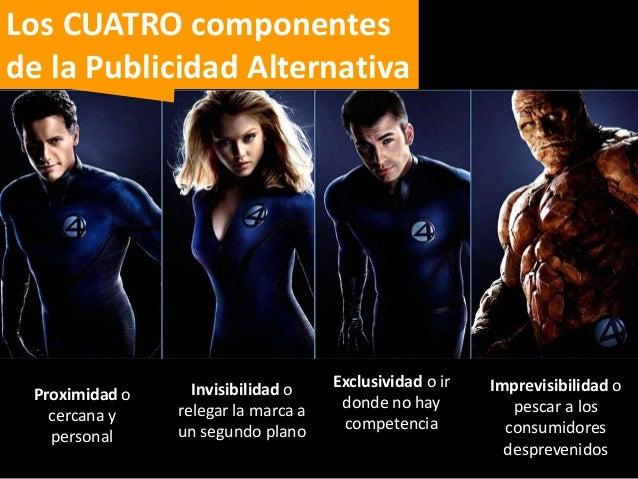 8 técnicas  TÉCNICAS DE PUBLICIDAD ALTERNATIVA  INTRUSIÓNTRANSFORMACIÓNINSTALACIÓNILUSIÓNINFILTRACIÓNSENSACIÓNINTERACCIÓNT...