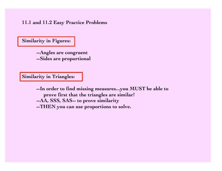 11.1 and 11.2 Easy Practice Problems   Similarity in Figures:        --Angles are congruent       --Sides are proportional...