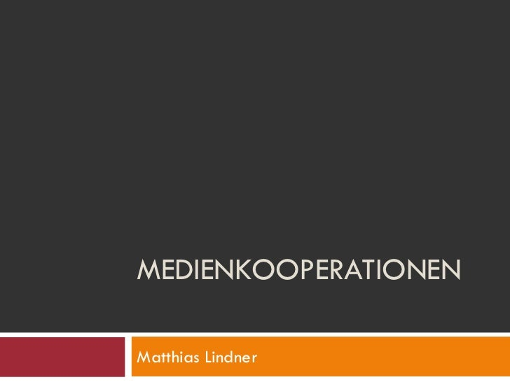 MEDIENKOOPERATIONENMatthias Lindner